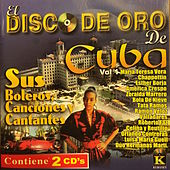 Play & Download El Disco de Oro de Cuba, Vol. 1 by Various Artists | Napster