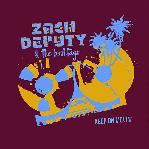 Play & Download Keep on Movin' by Zach Deputy | Napster