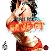 Play & Download She Like That by Blak Ryno | Napster