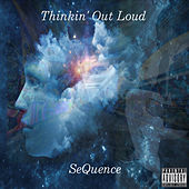 Play & Download Thinkin' out Loud by The Sequence | Napster
