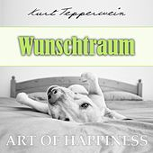 Play & Download Art of Happiness: Wunschtraum by Kurt Tepperwein | Napster