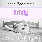 Play & Download Art of Happiness: Erfolg by Kurt Tepperwein | Napster