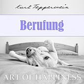 Play & Download Art of Happiness: Berufung by Kurt Tepperwein | Napster