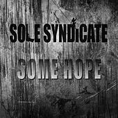 Some Hope by Sole Syndicate