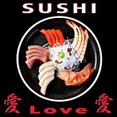 Play & Download Sushi Love, Vol. 3 by Various Artists | Napster