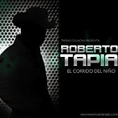 El Corrido del Nino - Single by Roberto Tapia