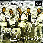 Play & Download La Cazeria by Los 2 Primos | Napster