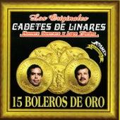 15 Boleros de Oro by Los Cadetes De Linares