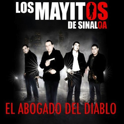 Play & Download El Abogado del Diablo (Explicit) by Los Mayitos De Sinaloa | Napster