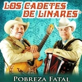 Play & Download Pobreza Fatal by Los Cadetes De Linares | Napster