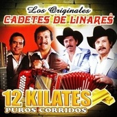 Play & Download 12 Kilates Puros Corridos by Los Cadetes De Linares | Napster