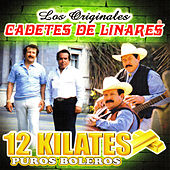 Play & Download 12 Kilates Puros Boleros by Los Cadetes De Linares | Napster