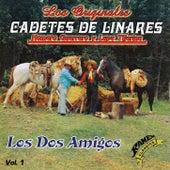 Los Dos Amigos by Los Cadetes De Linares