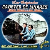 Play & Download Dos Coronas a Mi Madre by Los Cadetes De Linares | Napster