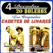 Play & Download 4 Decadas 20 Boleros by Los Cadetes De Linares | Napster