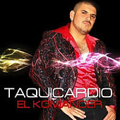Play & Download El Taquicardio by El Komander | Napster