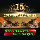 Play & Download 15 Exitos Originales by Los Cadetes De Linares | Napster
