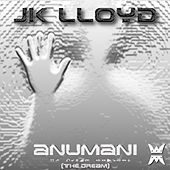 Play & Download Anumani (The Dream) by JK Lloyd | Napster