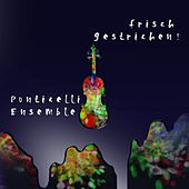 Play & Download Frisch gestrichen! by Ponticelli Ensemble | Napster
