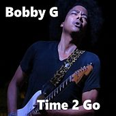 Time 2 Go by Bobby G