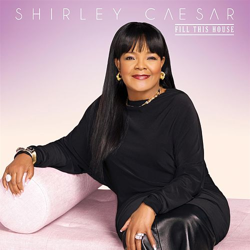 Play & Download Fill This House by Shirley Caesar | Napster