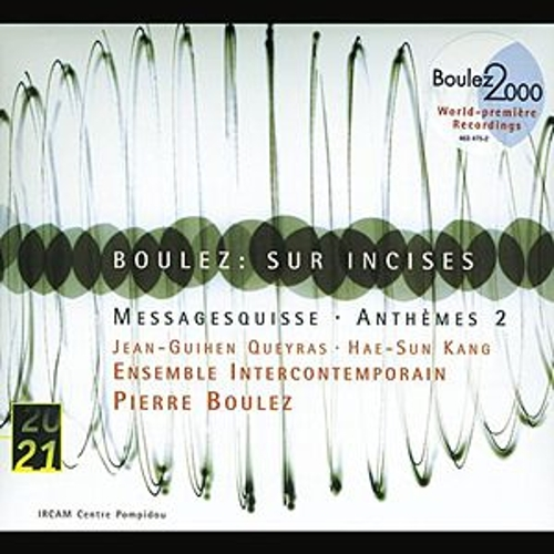Boulez: Sur Incises; Messagesquisse; Anthèmes 2 by Various Artists