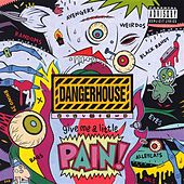 Dangerhouse Volume 2: Give Me A Little Pain! by Various Artists