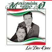 Play & Download Mexicanísimo by Los Dos Oros | Napster