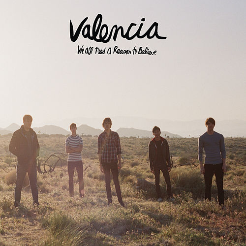 Play & Download We All Need A Reason To Believe by Valencia | Napster