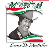 Play & Download Mexicanísimo by Lorenzo De Monteclaro | Napster