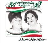 Play & Download Mexicanísimo by Dueto Rio Bravo | Napster