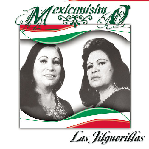 Mexicanísimo by Las Jilguerillas