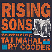 Play & Download Rising Sons Featuring Taj Mahal and Ry Cooder by Rising Sons | Napster