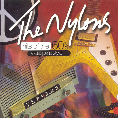 Play & Download Hits Of The 60's by The Nylons | Napster