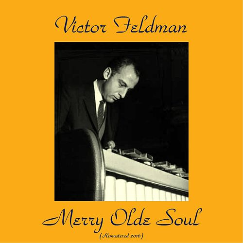 Merry Olde Soul (Remastered 2016) by Victor Feldman