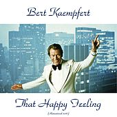 Play & Download That Happy Feeling (Remastered 2016) by Bert Kaempfert | Napster