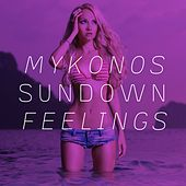 Play & Download Mykonos Sundown Feelings by Various Artists | Napster