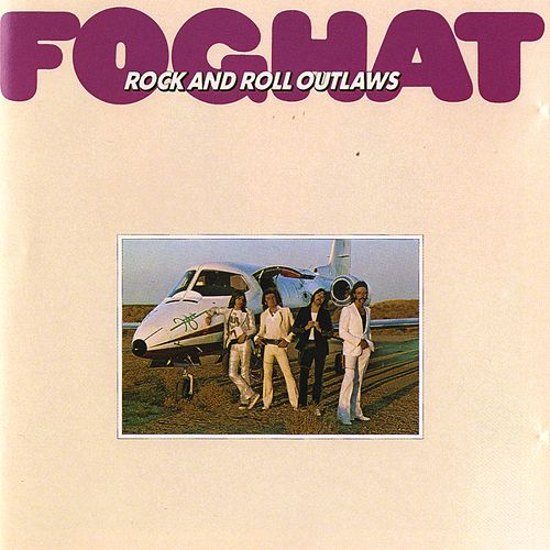 Play & Download Rock And Roll Outlaws (Remastered) by Foghat | Napster