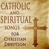 Play & Download Catholic and Spiritual Songs for Christian Devotion by Catholic Mass Musicians Catholic Hymns | Napster