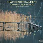 Play & Download That's Entertainment by Danish Concert Band | Napster