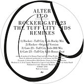 Play & Download Rocker / Gate 23 (The Tuff City Kids Remixes) by Alter Ego | Napster