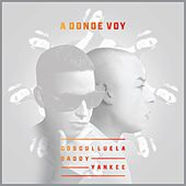 A Donde Voy (feat. Daddy Yankee) by Cosculluela