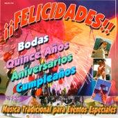 Play & Download Felicidades Musica Tradicional Para Eventos Especiales by Various Artists | Napster