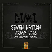 Play & Download Seven Nation Army 2016 (The Unofficial Anthem) by Dimi | Napster