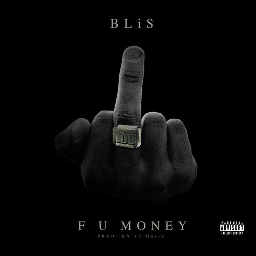 Play & Download F U Money by Blis | Napster
