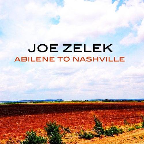 Play & Download Abilene to Nashville by Joe Zelek   Napster