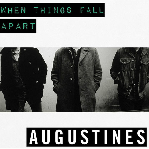 Play & Download When Things Fall Apart by Augustines | Napster
