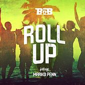 Play & Download Roll Up (feat. Marko Pen) by B.o.B | Napster
