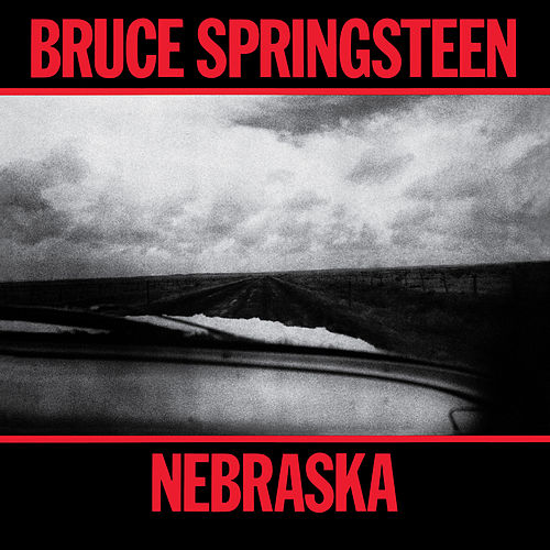 Play & Download Nebraska by Bruce Springsteen | Napster