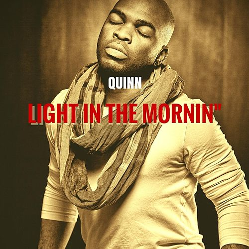 Play & Download Light in the Mornin' by Quinn | Napster